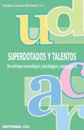 Superdotados y talentos. Un enfoque neurológico, psicológico y pedagógico.