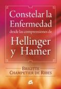 Constelar la enfermedad desde las comprensiones de Hellinger y Hamer.