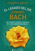 El legado del Dr. Edward Bach. Antecedentes, contexto y significado de su descubrimiento terapéutico