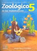 Zoológico de las matemáticas. Actividades para desarrollar competencias matemáticas (Nivel 5 años)