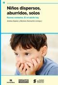 Niños dispersos, aburridos, solos. Nuevos contextos. El rol adulto hoy