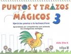 Puntos y trazos mágicos 3. Ejercicios previos a la lectoescritura.
