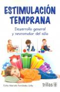 Estimulación temprana. Desarrollo general y neuromotor del niño