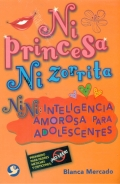 Ni princesa ni zorrita. NiNi: inteligencia amorosa para adolescentes