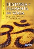 Historia y filosofía del yoga De la india antigua a la actualidad