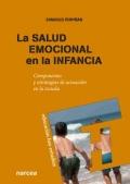 La salud emocional en la infancia. Componentes y estrategias de actuación en la escuela.
