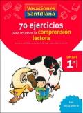 70 ejercicios para mejorar la comprensión lectora. Lectura 1º Primaria. Vacaciones Santillana.