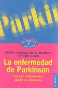 La enfermedad de Parkinson. Una guía completa para pacientes y familia.