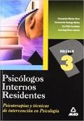 Psicologos Internos Residentes. Volumen 3. Psicoterapias y Tecnicas de Intervencion en Psicologia.