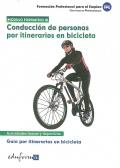 Conducción de personas por itinerarios en bicicleta. Guía de itinerarios en bicicleta. Certificado de profesionalidad. Módulo formativo III.