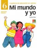 Mi mundo y yo, educación en valores 6, Educación Primaria, Cuaderno