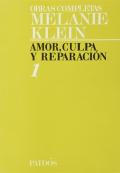 Amor, culpa y reparación. Tomo 1 Obras completas Melanie Klein