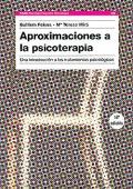 Aproximaciones a la psicoterapia. Una introducción a los tratamientos psicológicos.