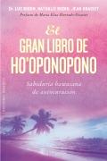 El gran libro de ho'oponopono. Sabiduría hawaiana de autocuración.