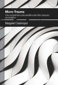 Microtrauma Una comprensión psicoanalítica del daño psíquico acumulativo