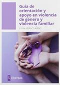 Guía de orientación y apoyo en violencia de género y violencia familiar