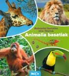 Animalia basatiak. Animaliei buruzko nire liburua