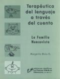 Terapéutica del lenguaje a través del cuento. La Familia Nuncavista.
