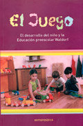 El juego. El desarrollo del niño y la Educación preescolar Waldorf
