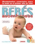 Bebés asombrosos. Movimientos esenciales para tu bebé en el primer año de vida. Incluye DVD.