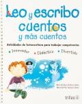 Leo y escribo cuentos y más cuentos. Actividades de lectoescritura para trabajar competencias.