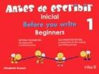 Antes de escribir. Inicial 1.(Before you write. Beginners). Método psicomotriz de preparación a la lectoescritura