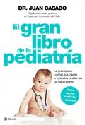 El gran libro de la pediatría. Las soluciones a todos los problemas de salud infantil.