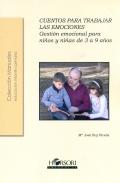 Cuentos para trabajar las emociones. Gestión emocional para niños y niñas de 3 a 9 años