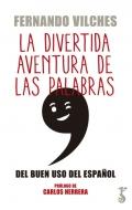 La divertida aventura de las palabras. Del buen uso del español