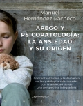 Apego y psicopatolgía: la ansiedad y su origen. Conceptualización y tratamiento de las patologías relacionadas con la ansiedad desde una perspectiva integradora