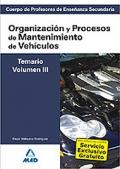 Organización y Procesos de Mantenimiento de Vehículos. Temario. Volumen III. Cuerpo de Profesores de Enseñanza Secundaria.