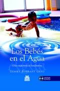 Los bebés en el agua. Una experiencia fascinante. (con DVD)