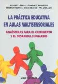 La práctica educativa en aulas multisensoriales. Atmósferas para el crecimiento y el desarrollo humanos.
