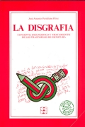 La disgrafía. Concepto, diagnostico y tratamiento de los trastornos de la escritura.