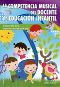 La competencia musical del docente de educación infantil. El desarrollo de la expresión musical en el aula