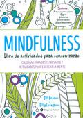 Mindfulness. Libro de actividades para concentrarse. Colorear para desestresarse y actividades para enfocar la mente