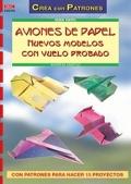 Aviones de papel. Nuevos modelos con vuelo probado.