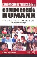Exploraciones teóricas de la comunicación humana. Información y motivación, relatividad lingüística y el lenguaje del cuerpo.