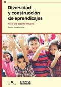 Diversidad y construcción de aprendizajes. Hacia una escuela inclusiva