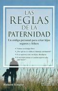 Las reglas de la paternidad. Un código personal para criar hijos seguros y felices