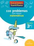 110 problemas para repasar matemáticas. 3º Primaria - Matemáticas. Vacaciones Santillana.