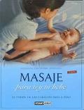 Masaje para ti y tu bebé. El poder de las caricias paso a paso.