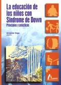 La educación de los niños con Síndrome de Down. Principios y prácticas.