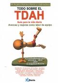 Todo sobre el TDAH. Guía para la vida diaria.