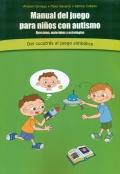 Manual del juego para niños con autismo. Del cucutrás al juego simbólico. (Con CD)