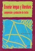 Enseñar lengua y literatura. Comprensión y producción de textos