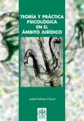 Teoría y práctica psicológica en el ámbito jurídico.