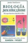 Biología para niños y jóvenes. 101 experimentos superdivertidos.