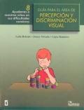 Guía para el área de percepción y discriminación visual 8. Ayudemos a nuestros niños en sus dificultades escolares.