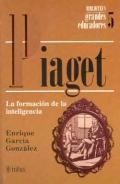 Piaget. La formación de la inteligencia.
